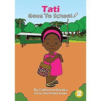 Tati Goes To School by Catherine Kereku - 9781925960396 Book