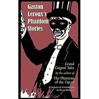 Gaston Leroux's Phantom Stories by Peter Haining - 9781933993058 Book