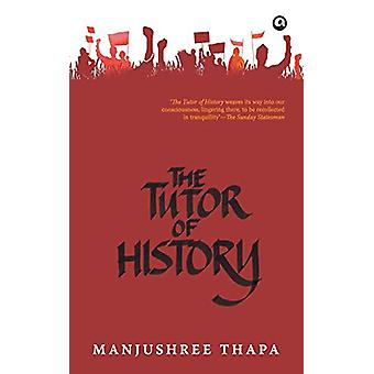 The Tutor of History by Manjushree Thapa - 9789382277026 Book