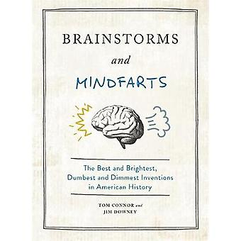 Brainstorms and Mindfarts The Best and Brightest Dumbest and Dimmest Inventions in American History