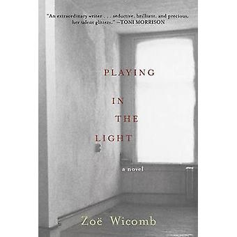 Playing in the Light A Novel