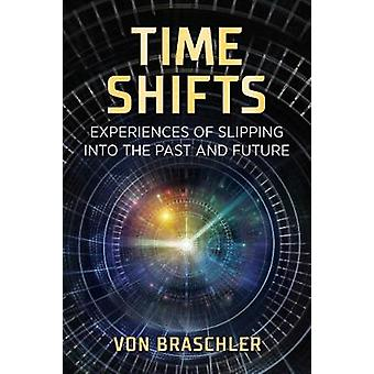 Time Shifts Experiences of Slipping into the Past and Future