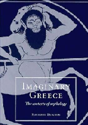 Imaginära Grekland kontexterna av mytologin av Richard Buxton