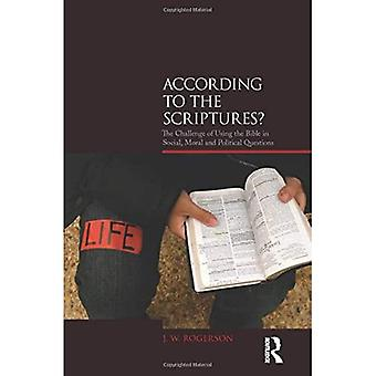 According to the Scriptures?: The Challenge of Using the Bible in Social, Moral and Political Questions (Biblical Challenges in the Contemporary World)