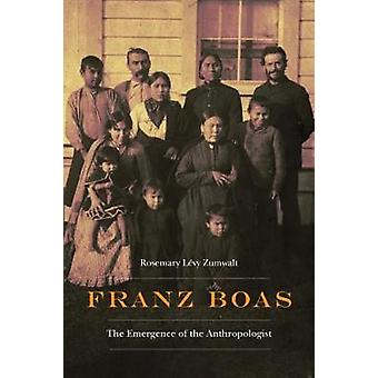 Franz Boas The Emergence of the Anthropologist Critical Studies in the History of Anthropology