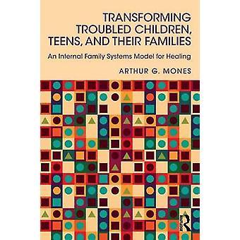 Omdanne urolige børn teenagere og deres familier af Arthur G Mones