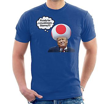 Donald Trump Are You Ready For My Mushroom Men's T-Shirt