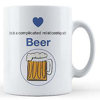 I'm in a complicated relationship with Beer - Printed Mug