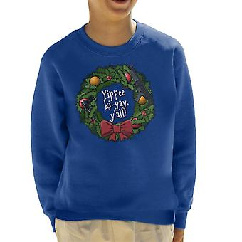 Yippee Ki Yay Christmas Wreath Die Hard Kid's Sweatshirt