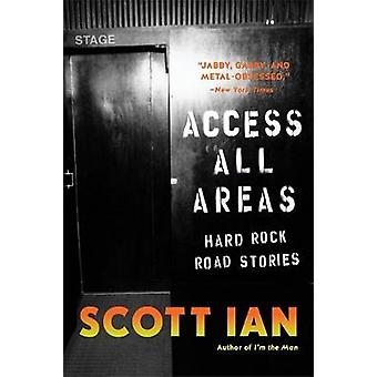 Access All Areas - Stories from a Hard Rock Life by Scott Ian - 978030