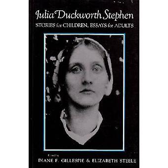 Julia Duckworth Stephen - Geschichten für Kinder - Aufsätze für Erwachsene von