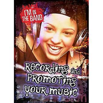 Nagrywanie i promowanie muzyki przez Matthew Anniss - 9781406282566