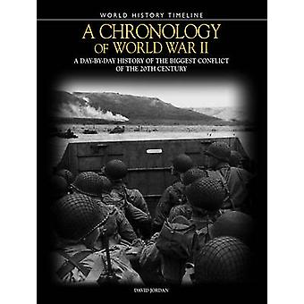 A Chronology of World War II - A Day-by-Day History of the Biggest Con
