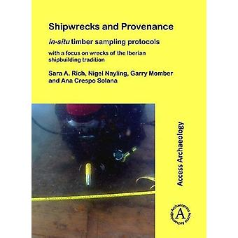 Shipwrecks and Provenance - in-situ timber sampling protocols with a f