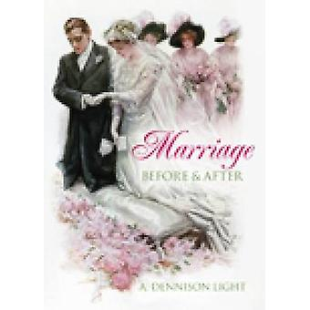 Marriage - Before and After by A.Dennison Light - 9780752446301 Book