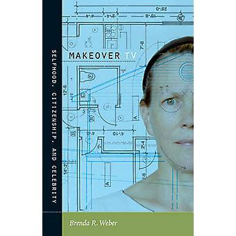 Makeover TV - Selfhood - obywatelstwo - i gwiazdy przez Brenda R. Webe