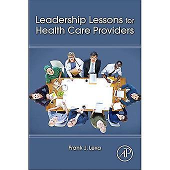 Leçons de leadership pour les fournisseurs de soins de santé