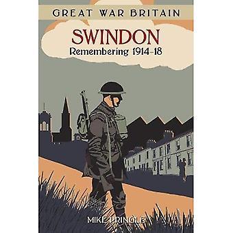 Grande guerra Gran Bretagna Swindon: Ricordando 1914-18 (guerra di Gran Bretagna)