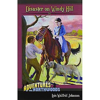 Disaster on Windy Hill (Adventures of the Northwoods