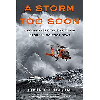 Ein Sturm zu früh (Young Readers Edition): Eine bemerkenswerte wahre Überlebensgeschichte in 80 Fuß Meere