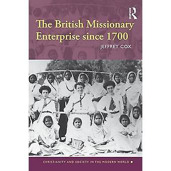 The British Missionary Enterprise Since 1700 by Cox & Jeffrey