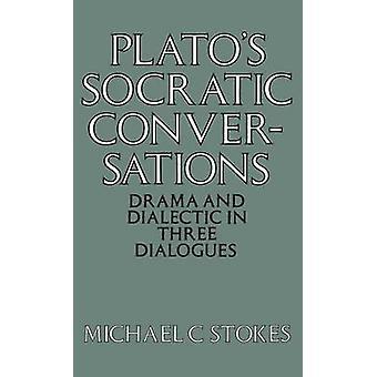 Platos socratico conversazione dramma e dialettica in 3 dialoghi di Stokes & G. M. un.