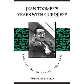 Jean Toomers Years with Gurdjieff by Rudolph P. Byrd & P. Byrd