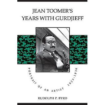 Jean Toomers år med Gurdjieff av Rudolph P. Byrd & s. Byrd