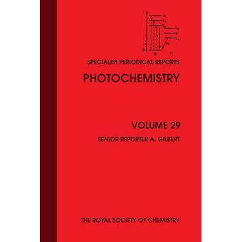 Photochemistry Volume 29 by Horspool & William M
