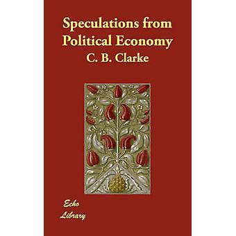 Especulaciones de la economía política por Clarke & C. B.