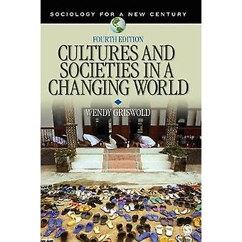 Cultures and Societies in a Changing World door Wendy Griswold