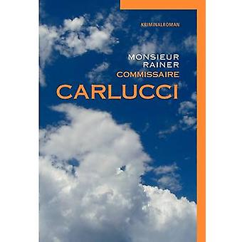 Commissaire Carlucci by Rainer & Monsieur