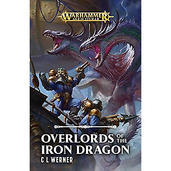 Overlords of the Iron Dragon by C L Werner - 9781784966898 Book