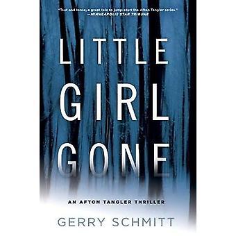 Little Girl Gone - An Afton Tangler Thriller by Gerry Schmitt - 978042