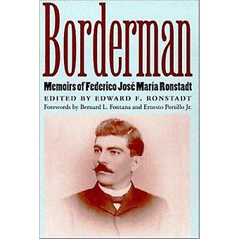 Borderman - Memoirs of Federico Jose Maria Ronstadt by Edward F. Ronst
