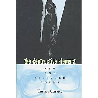 The Destructive Element - New and Selected Poems by Turner Cassity - 9