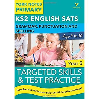 English SATs Grammar - Punctuation and Spelling Targeted Skills and T