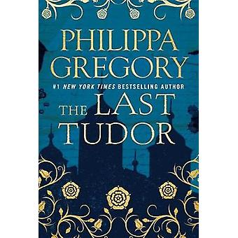 The Last Tudor by Philippa Gregory - 9781476758763 Book