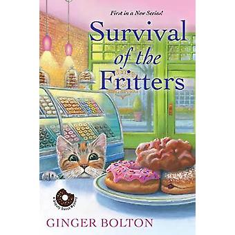 Survival Of The Fritters by Ginger Bolton - 9781496711878 Book