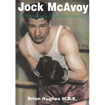 Jock McAvoy - Portrait of a Fighting Legend by Brian Hughes - 97819017