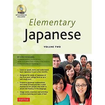 Elementary Japanese Volume Two - Volume two by Yoko Hasegawa - 9784805