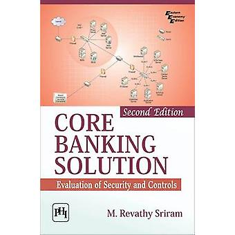 Core Banking Solution Evaluation of Security and Controls by Revathy