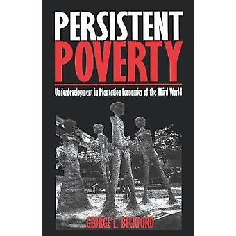 Persistent Poverty - Underdevelopment in Plantation Economies of the T