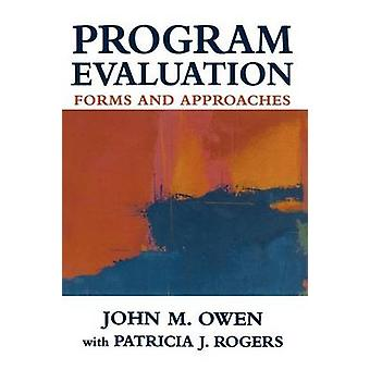 Program Evaluation Forms and Approaches by Rogers & Patricia