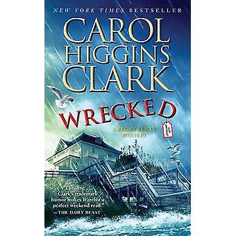 Wrecked by Carol Higgins Clark - 9781439170267 Book
