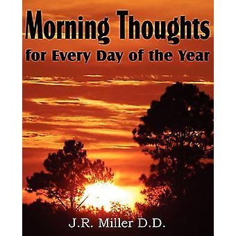 Ochtend gedachten voor elke dag van het jaar door Miller & J. R.