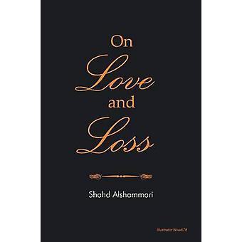 Over liefde en verlies door Alshammari & SHAHD