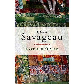 MotherLand by Savageau & Cheryl