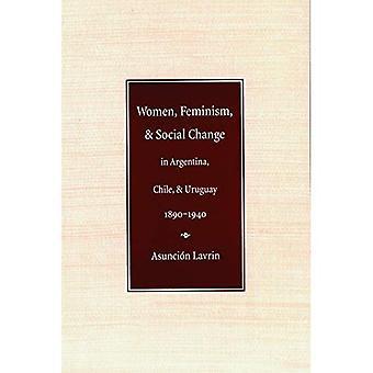 Vrouwen, feminisme en sociale verandering in Argentinië, Chili en Uruguay, 1890-1940 (Engendering Latijns-Amerika)