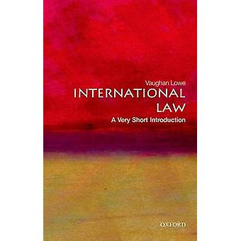 International Law A Very Short Introduction by Vaughan Lowe